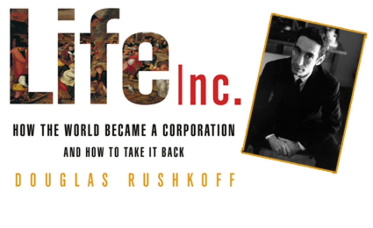 The Meaning Of Life Inc A Conversation With Author Douglas Rushkoff