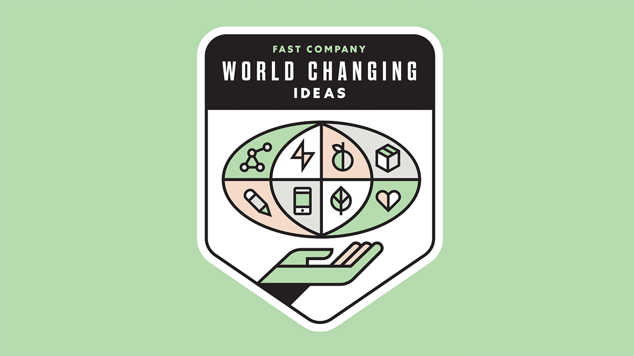 Enter Fast Company's 2020 World Changing Ideas Awards