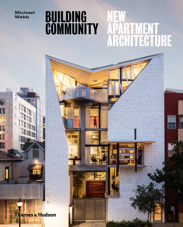 They Would Be Well Advised To Take Inspiration From Any Of The Architects In New Book Building Community Apartment Architecture By Michael