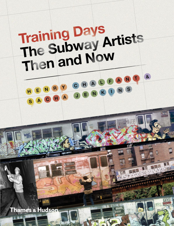 Training Days The Subway Artists Then And Now A New Book By Henry Chalfant And Sacha Jenkins Presents The First Person Accounts Of  Infamous Graffiti