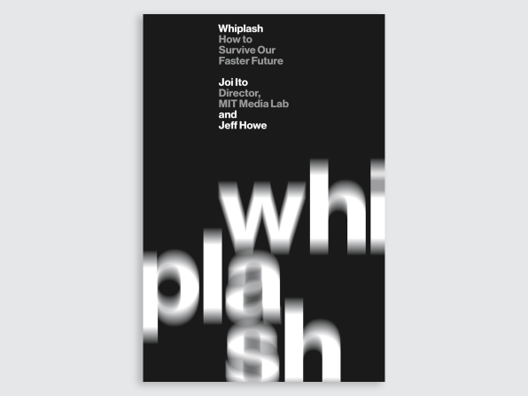 Whiplash By Joi Ito And Jeff Howe The Very Nature Of Innovation Has Changed Relocating It From Center Governments Companies To Edges