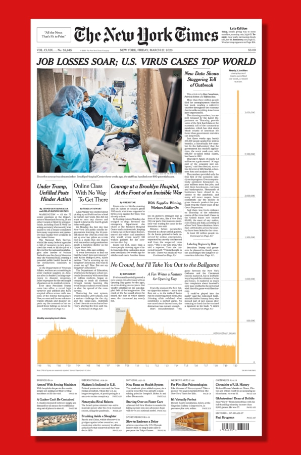Accurately charting the week's unemployment claims required nearly the full height of the Late Edition on Friday, March 27, 2020. Read the full size front page here. [Image: The New York Times]